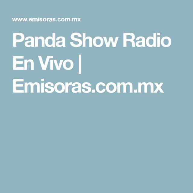 Panda Show Radio En Vivo | Emisoras.com.mx