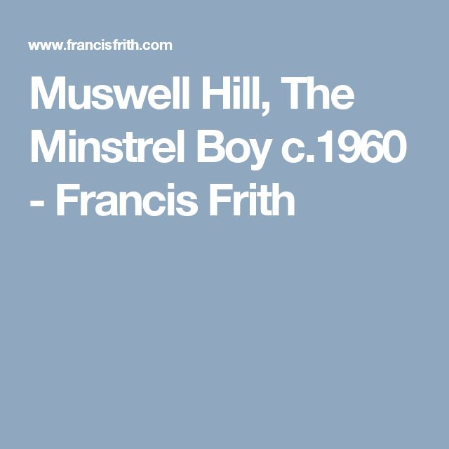 Muswell Hill, The Minstrel Boy c.1960 - Francis Frith