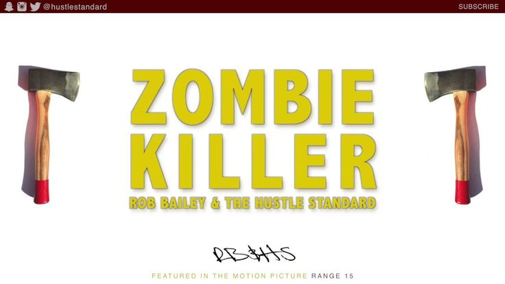 Rob Bailey & The Hustle Standard - Zombie Killer (Lyrics)