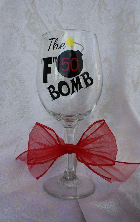50th Birthday Glass. Funny Birthday gift.  TheVinylChick, $12.00