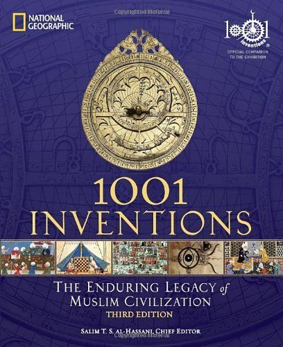 1001 Inventions: The Enduring Legacy of Muslim Civilization by Salim T.S. Al-Hassani. $17.50. Save 38% Off!. http://www.letrasdecanciones365.com/detailp/dpdmy/1d4m2y6f2g0n93z4n7d.html. Publisher: National Geographic; 3rd edition (February 28, 2012). Publication Date: February 28, 2012. 1001 Inventions: The Enduring Legacy of Muslim Civilization takes readers on a journey through years of forgotten Islamic history to discover one thousand...