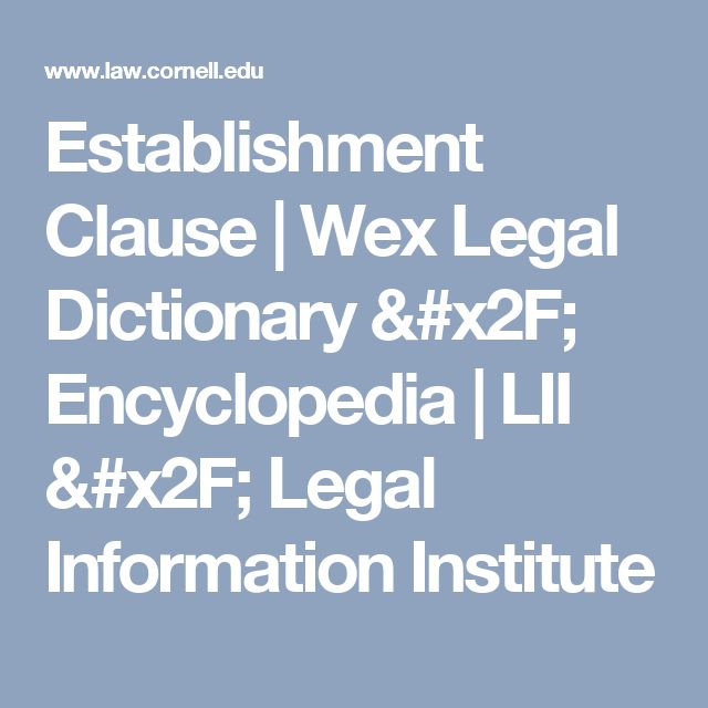 Establishment Clause | Wex Legal Dictionary / Encyclopedia | LII / Legal Information Institute
