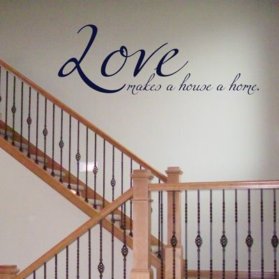 Love makes a house a home - dalidecals.com $45.00: Wall Art, Quotes Decals, Decor Ideas, Quote Wall Decals, Wall Quotes, Decor Accent, Design Quotes, Nice Decals, Quotes Wall Decals