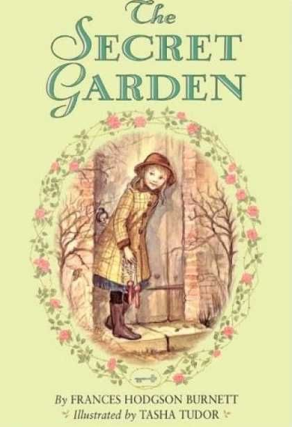 The Secret Garden - with Tasha Tudor illustrations. Read it again as an adult and appreciate the beautiful writing style!