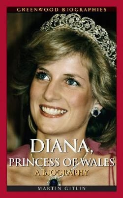Diana, Princess of Wales: a biography by Marty Gitlin.