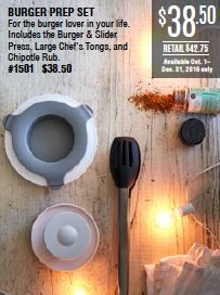 NEW! Available Oct. 1–Dec. 31 only!  Save $4.25 on the set! The Burger Prep Set is the perfect gift for the grill master in your life. This set includes the Burger & Slider Press, Large Chef's Tongs, and Chipotle Rub.  Get a free downloadable recipe card to make the gift complete!