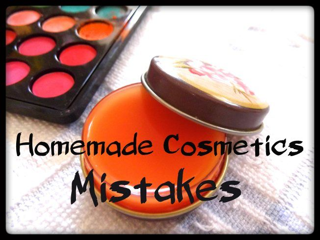 Homemade Cosmetics Mistakes - Interesting