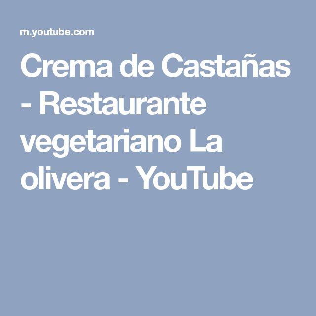 Crema de Castañas - Restaurante vegetariano La olivera - YouTube