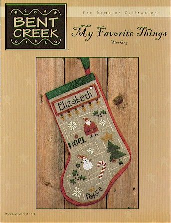Bent Creek My Favorite Things Stocking - Cross Stitch Pattern. A few of my favorite things adorn this Christmas Stocking pattern - snowflakes, holly, a Christma