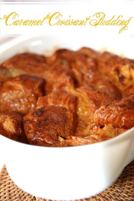 Caramel croissant pudding, a Nigella Lawson recipe