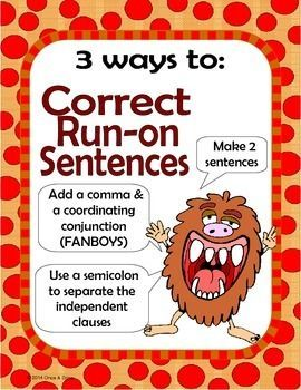 Correcting Run-on Sentences Center Activity for small group or independent station work during guided reading. Students read a run-on sentence, next rewrite it 3 times applying each of the methods to correct it.The methods covered in this activity are;Cha