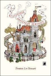 A Misteriosa Sociedade Benedict - Trenton Lee Stewart