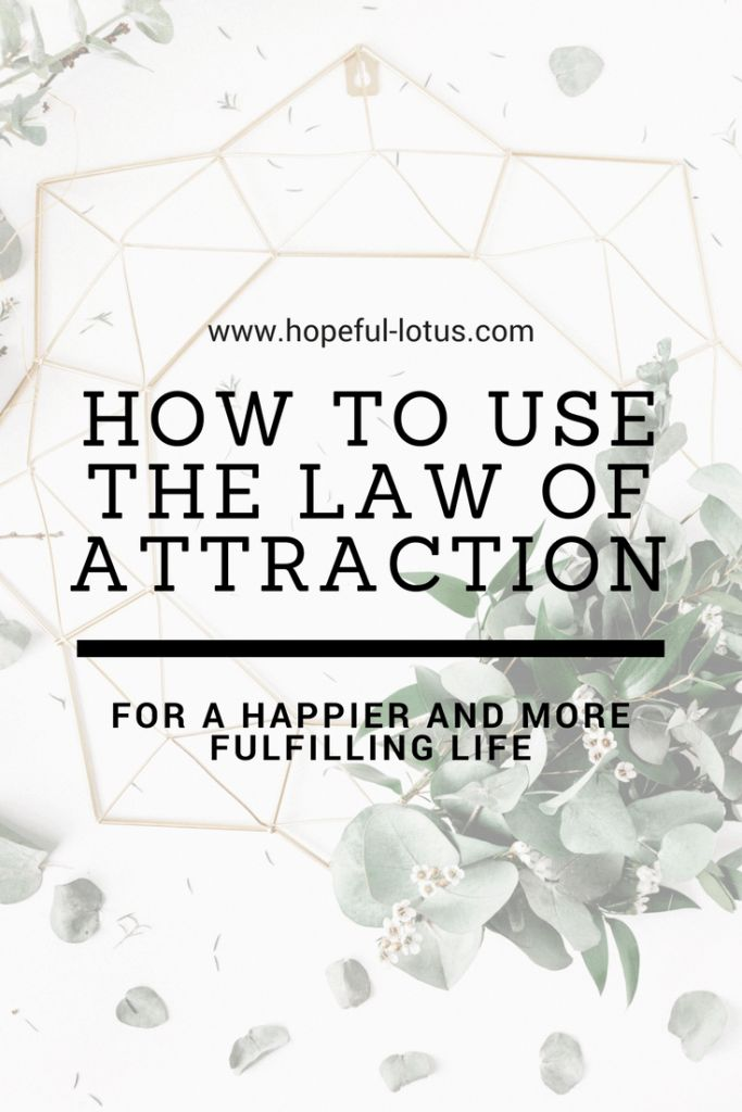 How to Use the Law of Attraction to Create your Dream Life