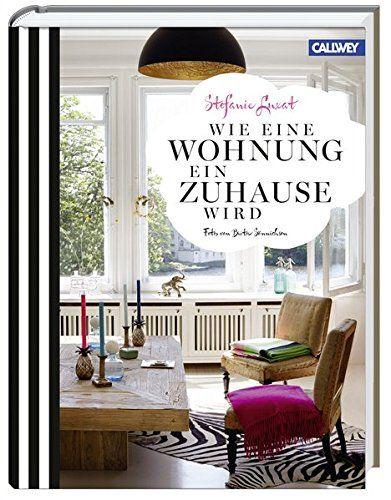 Wie eine Wohnung ein Zuhause wird von Stefanie Luxat https://www.amazon.de/dp/3766721119/ref=cm_sw_r_pi_dp_x_3z1Kzb69V05BZ
