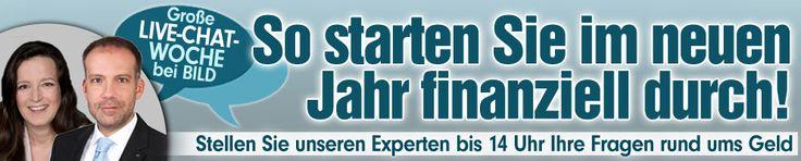Die große BILD-Live-Chat Woche, Teil 3: Mit BILD im neuen Jahr finanziell durchstarten! http://www.bild.de/ratgeber/verbrauchertipps/geldanlage/mit-bild-durchstarten-zu-mehr-wohlstand-live-chat-39348970.bild.html