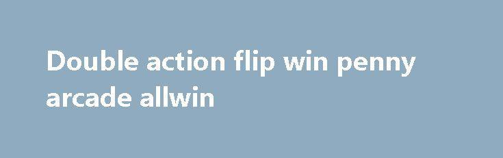 Double action flip win penny arcade allwin http://casino4uk.com/2017/11/15/double-action-flip-win-penny-arcade-allwin/  Double action flip win penny arcade allwinThe post Double action flip win penny arcade allwin appeared first on Casino4uk.com.