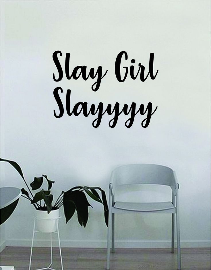 Slay Girl Slayyyy Quote Beautiful Design Decal