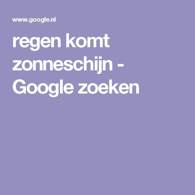 regen komt zonneschijn - Google zoeken