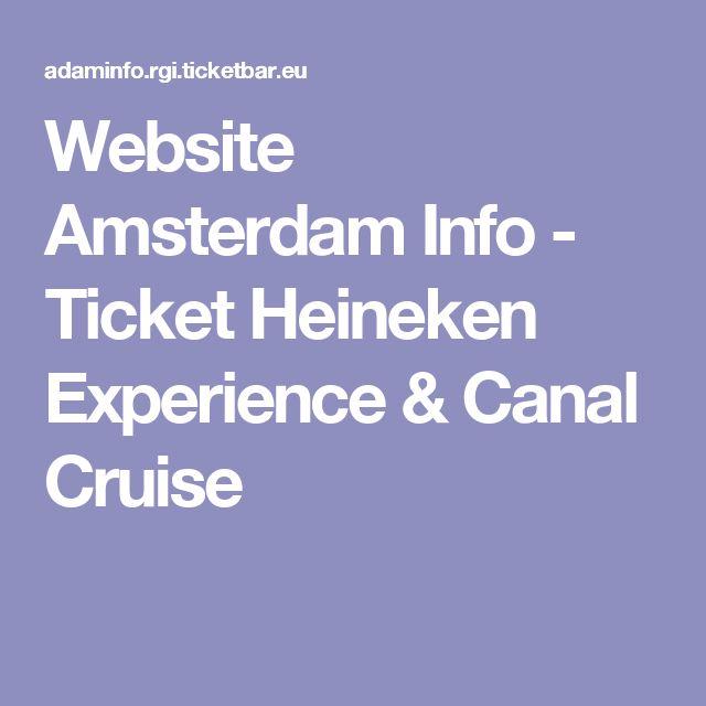 Website Amsterdam Info - Ticket Heineken Experience & Canal Cruise