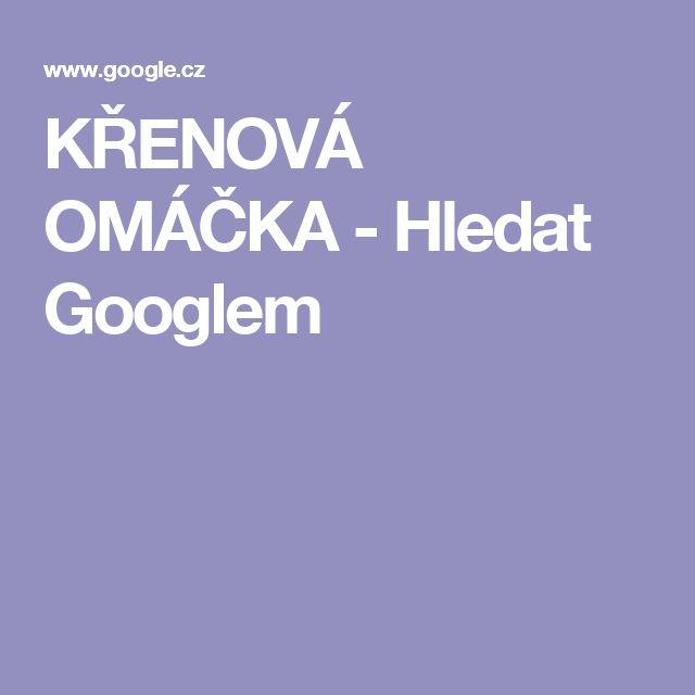 KŘENOVÁ OMÁČKA - Hledat Googlem