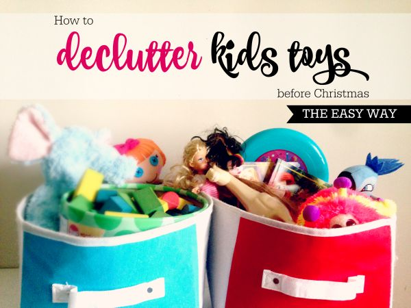 How to declutter the kids toys before Christmas