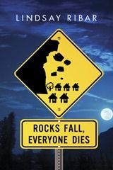 """Lindsay Ribar - Rocks Fall, Everyone Dies, review on The Daily Prophecy. 3 stars. YA, paranormal.   """"I thought it was a really interesting concept and I liked the process, but in the end the author could have used it to make a more twisty tale. """""""