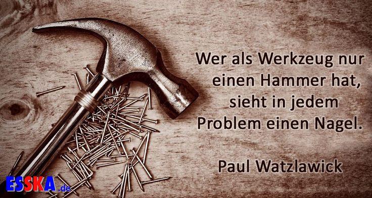 Zitat von Paul Watzlawick #zitat #zitate #hammer #nagel