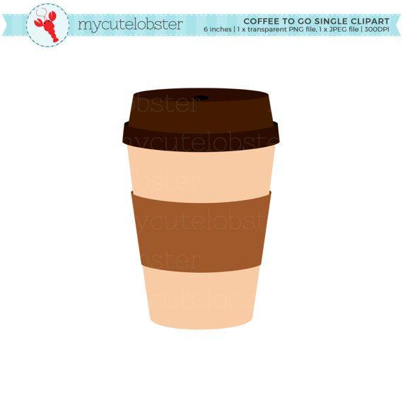Coffee To Go Single Clipart Coffee Cup Coffee To Go Coffee Etsy Coffee To Go Coffee Clipart Clip Art