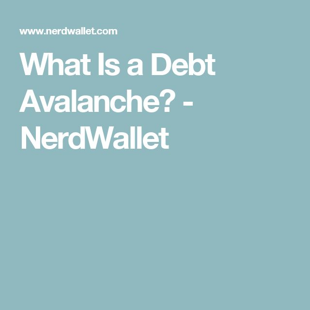 What Is a Debt Avalanche? - NerdWallet