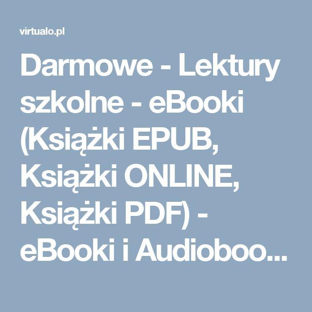 Darmowe - Lektury szkolne - eBooki (Książki EPUB, Książki ONLINE, Książki PDF) - eBooki i Audiobooki                                                                  - Virtualo.pl