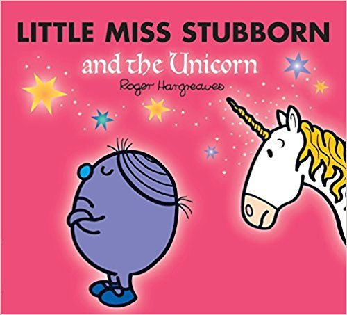 Little Miss Stubborn And The Unicorn (Mr. Men U0026 Little Miss Magic):