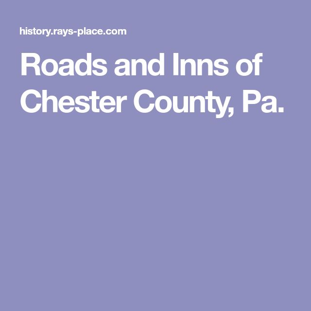 Roads and Inns of Chester County, Pa.