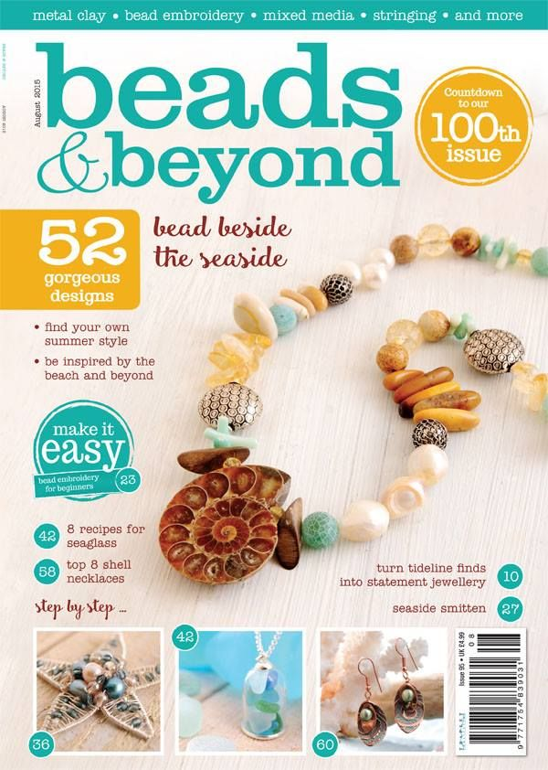 Get your August issue from: shop.inspiredtomake.com/beads-beyond-August-2015