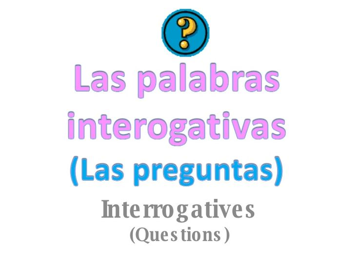 interrogatives-questions-words-in-spanish by Seema Sumod via Slideshare