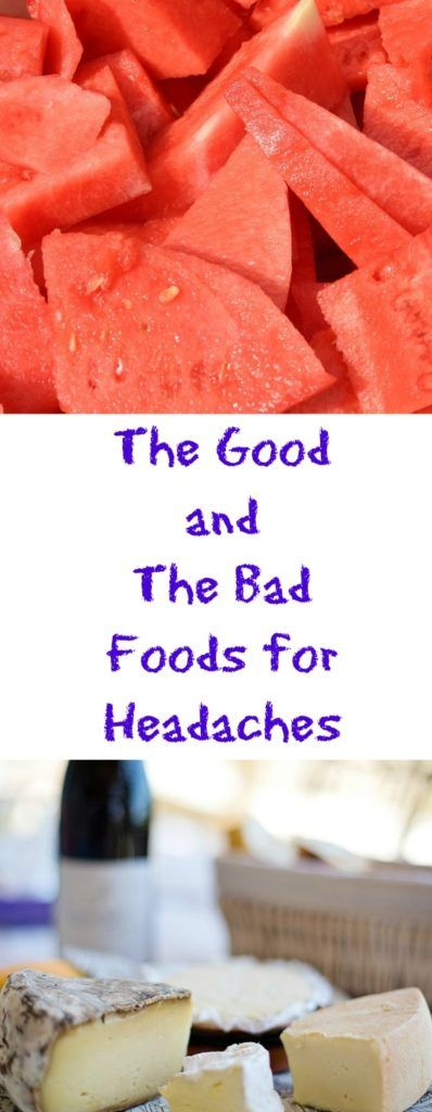 The Good and The Bad Foods for Headaches