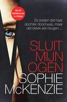 (B) Tip van iem. uit groep Thrillerlovers: Sluit mijn ogen - Sophie McKenzie Engeland - Sophie werd geboren in Londen, waar ze nog steeds woont met haar zoon. Ze was journalist en redacteur van een magazine. Ze debuteerde in 2006 met Girl Missing waarmee ze de nodige awards won.