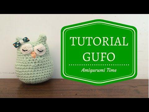 gufetto Amigurumi tutorial/ How to crochet owl Amigurumi - YouTube