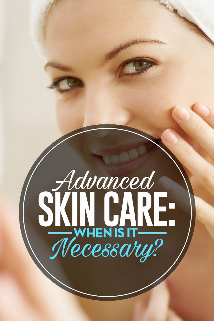 Advanced Skin Care: When Is It Necessary?>> http://declarebeauty.com/skincare/advanced-skin-care/