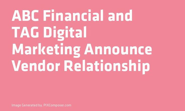 ABC Financial and TAG Digital #Marketing Announce Vendor Relationship