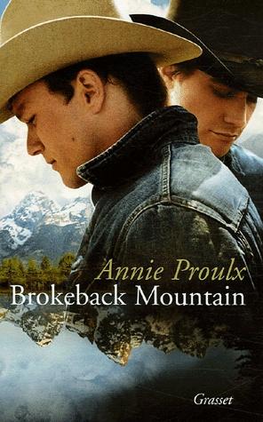 Annie PROULX Brokeback Mountain Éd. Grasset, 2006 Brokeback Mountain : un bout de terre sauvage, hors du temps, dans les plaines du Wyoming. Ennis del Mar et jack Twist, cow-boys, nomades du désert américain, saisonniers des ranchs, n'ont pas vingt ans. Ils se croisent le temps d'un été. La rencontre est fulgurante.