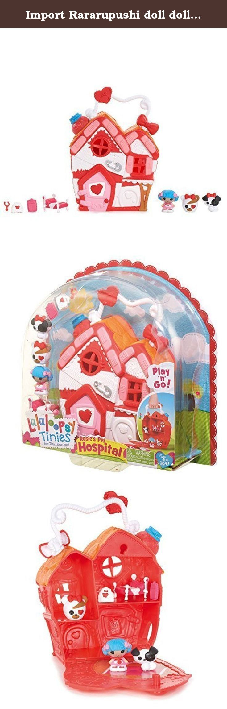 Import Rararupushi doll doll Lalaloopsy Tinies Houses Rosie Pet Hospital [parallel import goods]. It's shipped off from Japan.