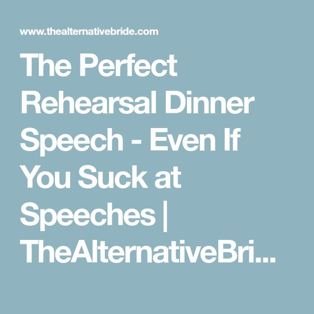 The Perfect Rehearsal Dinner Speech - Even If You Suck at Speeches | TheAlternativeBride.com