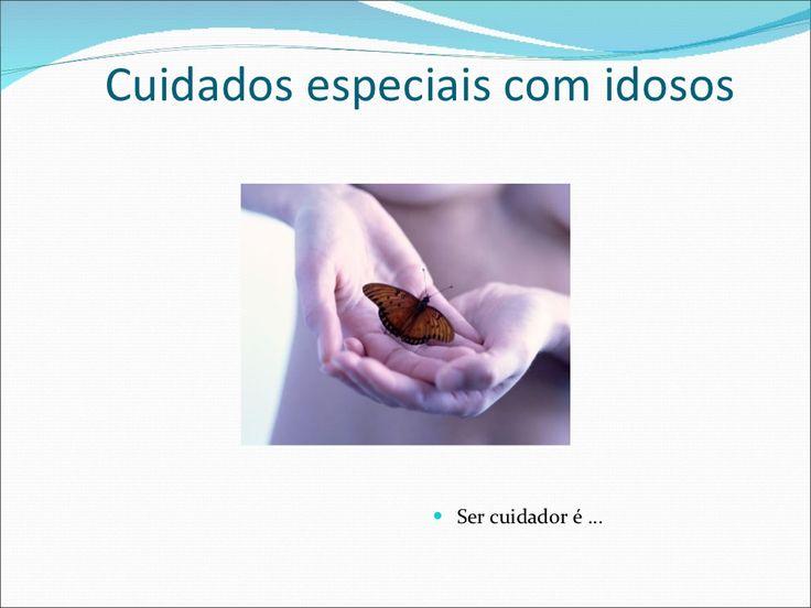 Curso Cuidador de Idoso (slides) by Ana  Hollanders via slideshare