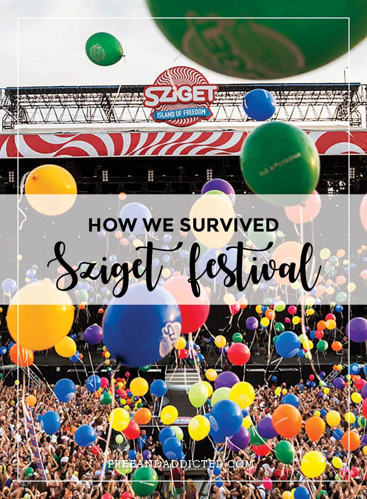 How we survived Sziget Festival, Budapest – FREE & ADDICTED