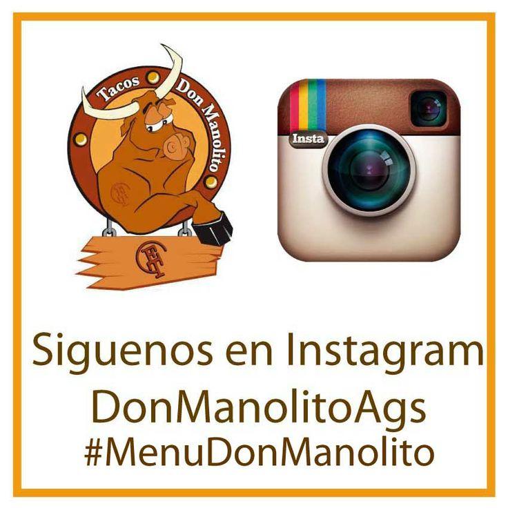 Siguenos en Redes Sociales tendremos Promociones Especiales Instagram @Don Manolito Aguascalientes  Hashtag #MenuDonManolito y tu #YaLoProbaste