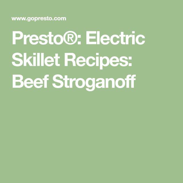 Presto®: Electric Skillet Recipes: Beef Stroganoff