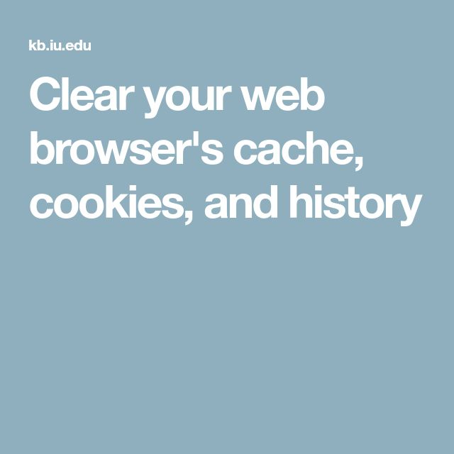 Clear your web browser's cache, cookies, and history