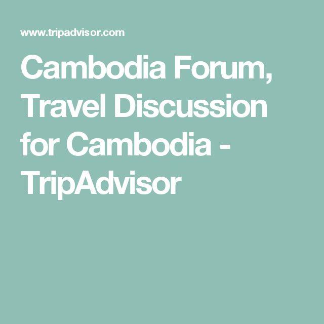 Cambodia Forum, Travel Discussion for Cambodia - TripAdvisor