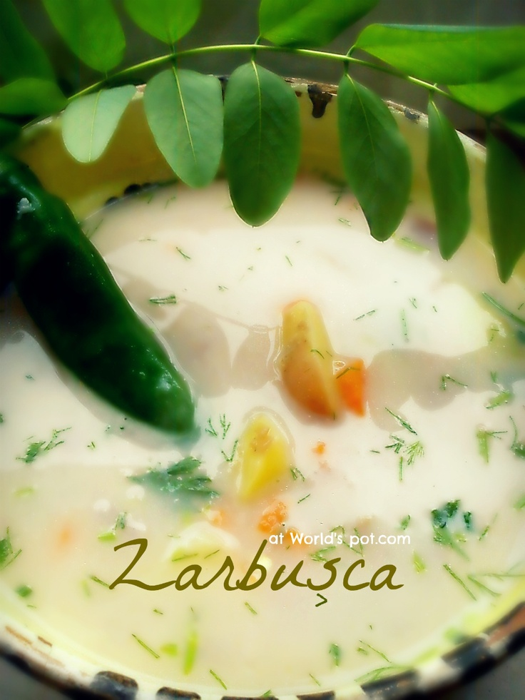 Zarbusca (Ciorba* of Moneasa)  ... a sour soup made just from few ingredients. The final result is over your expectations.