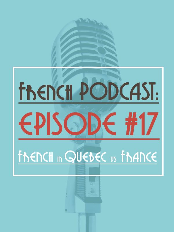 podcast  17  french in quebec vs france